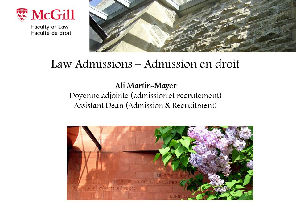 Law Admissions – Admission en droit Ali Martin-Mayer Doyenne adjointe (admission et recrutement) Assistant Dean (Admission & Recruitment)