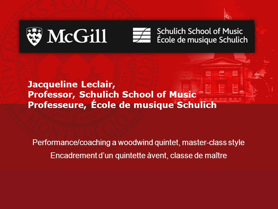 Jacqueline Leclair, Professor, Schulich School of Music Professeure, École de musique Schulich
