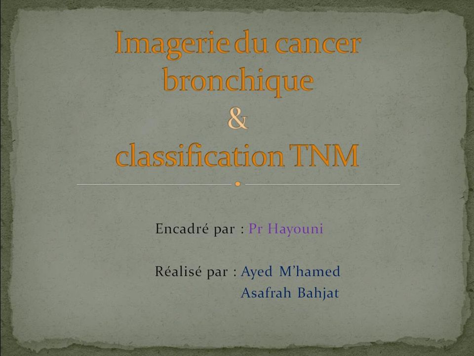 Imagerie du cancer bronchique & classification TNM