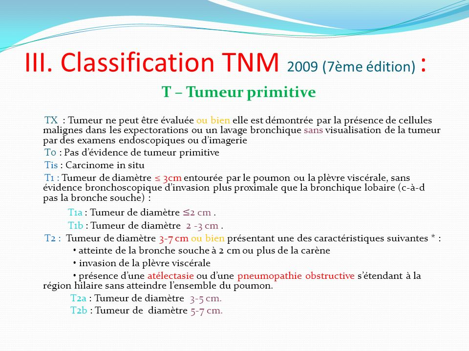 III. Classification TNM 2009 (7ème édition) :