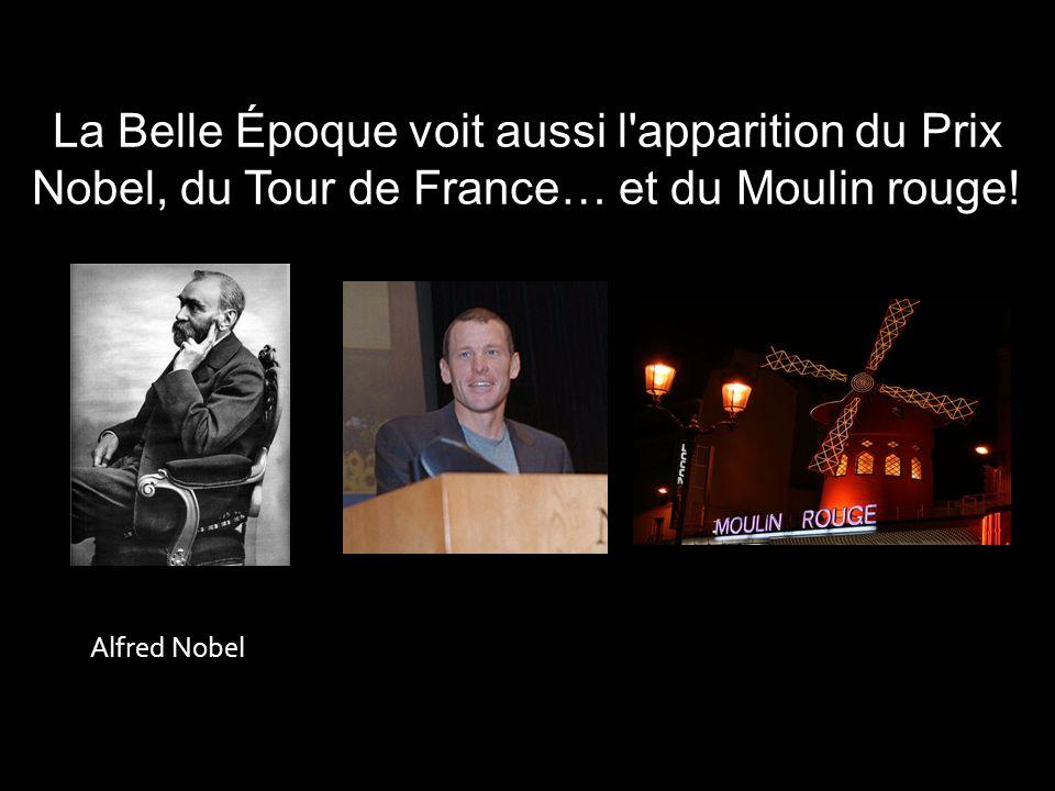 La Belle Époque voit aussi l apparition du Prix Nobel, du Tour de France… et du Moulin rouge!
