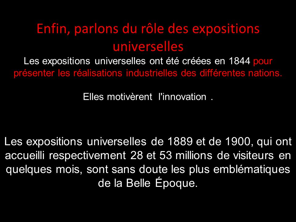 Enfin, parlons du rôle des expositions universelles