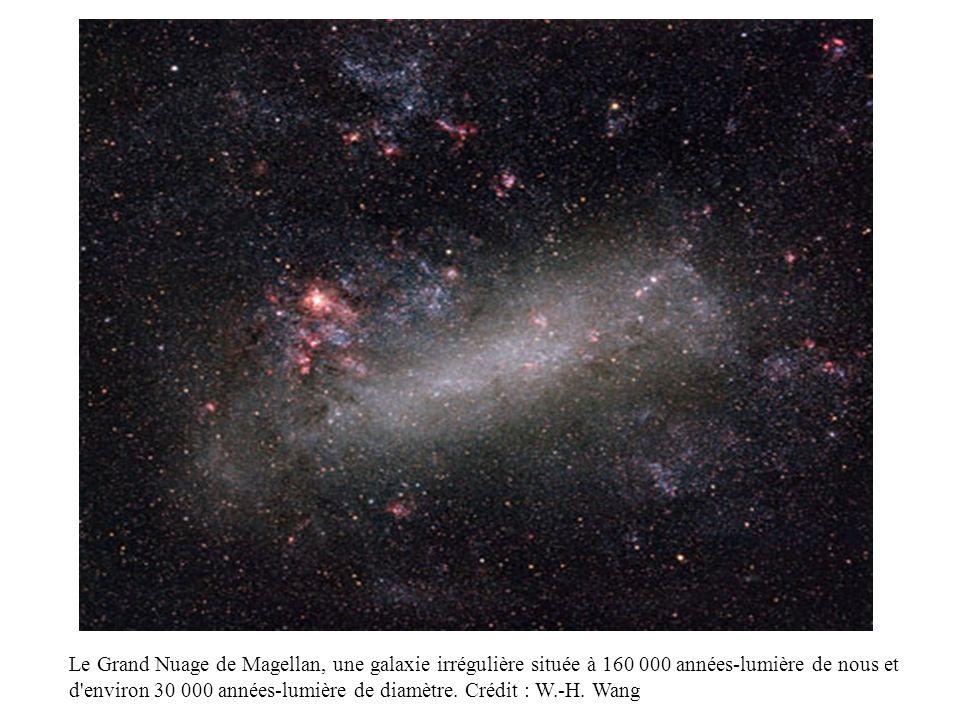 Le Grand Nuage de Magellan, une galaxie irrégulière située à 160 000 années-lumière de nous et d environ 30 000 années-lumière de diamètre.