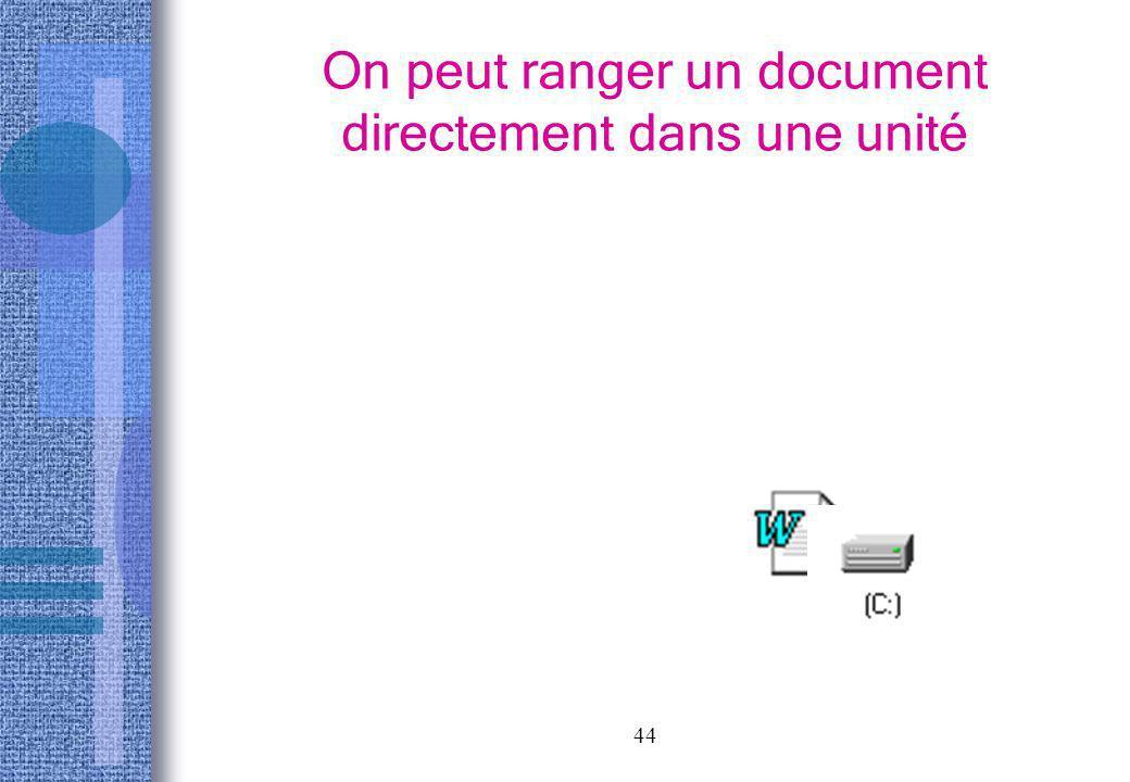 On peut ranger un document directement dans une unité