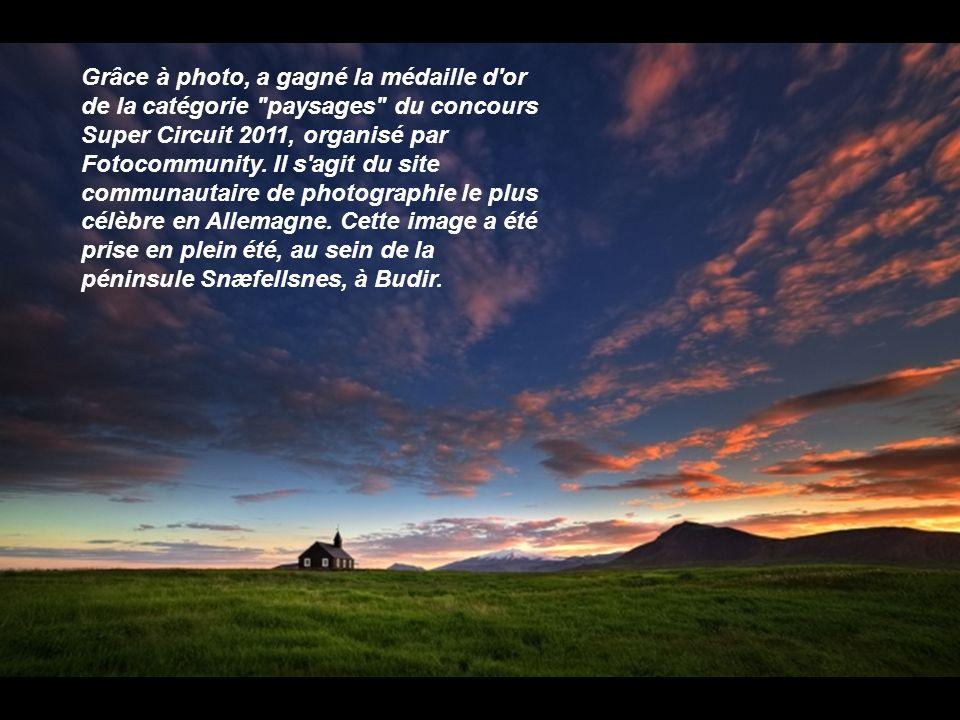 Grâce à photo, a gagné la médaille d or de la catégorie paysages du concours Super Circuit 2011, organisé par Fotocommunity.