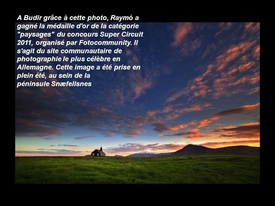 A Budir grâce à cette photo, Raymó a gagné la médaille d or de la catégorie paysages du concours Super Circuit 2011, organisé par Fotocommunity.