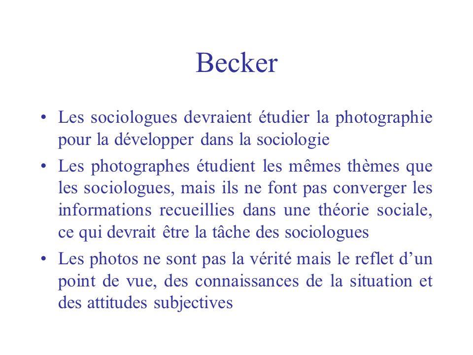 Becker Les sociologues devraient étudier la photographie pour la développer dans la sociologie.