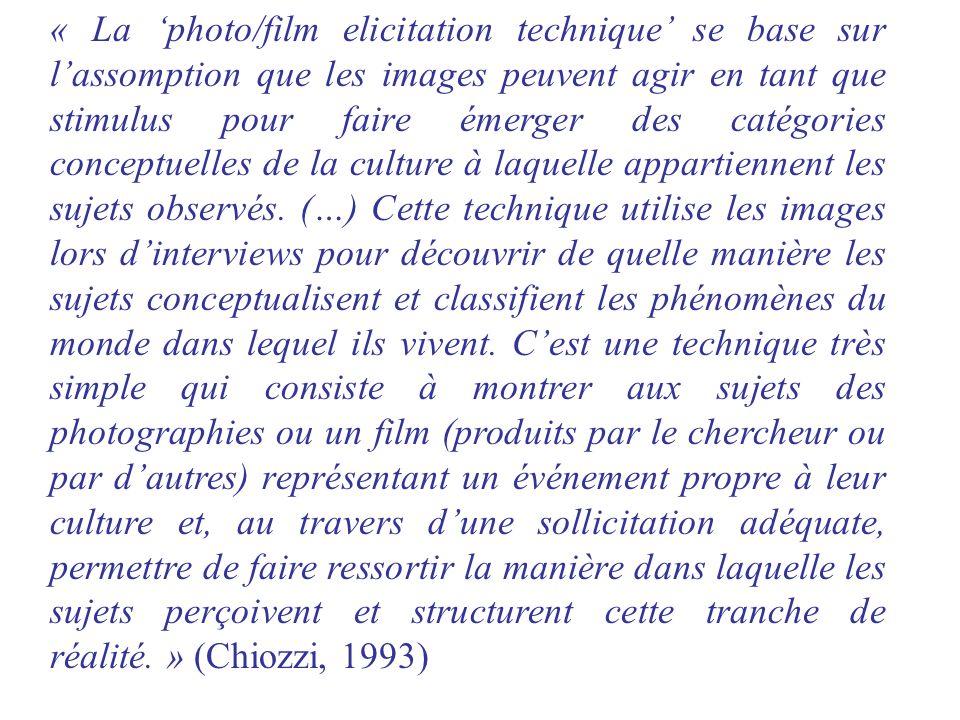 « La 'photo/film elicitation technique' se base sur l'assomption que les images peuvent agir en tant que stimulus pour faire émerger des catégories conceptuelles de la culture à laquelle appartiennent les sujets observés.