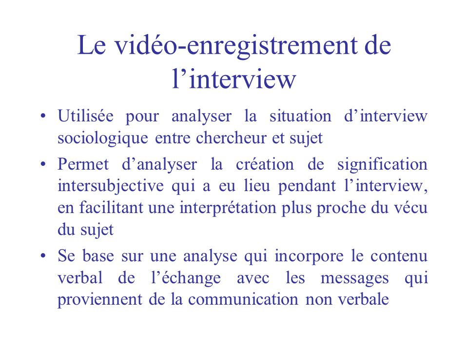 Le vidéo-enregistrement de l'interview