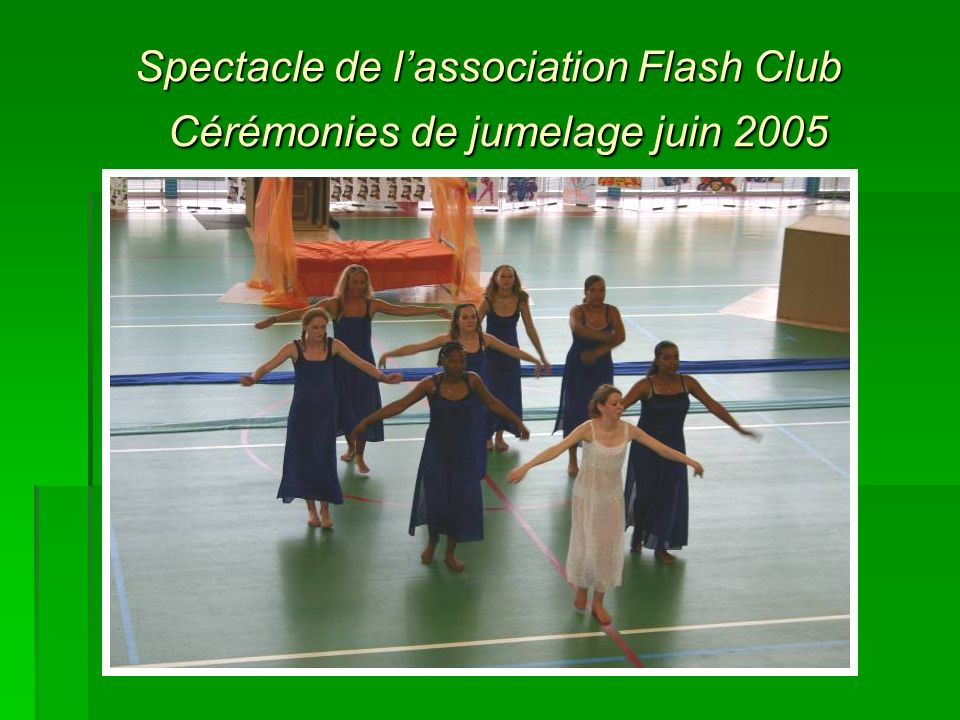 Spectacle de l'association Flash Club Cérémonies de jumelage juin 2005