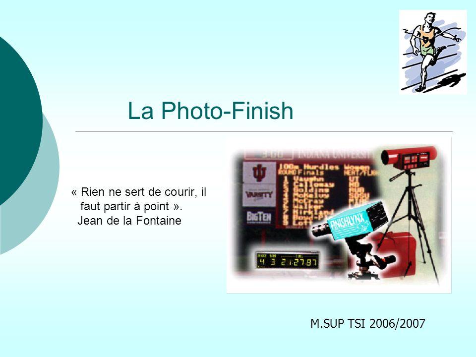 La Photo-Finish « Rien ne sert de courir, il faut partir à point ».