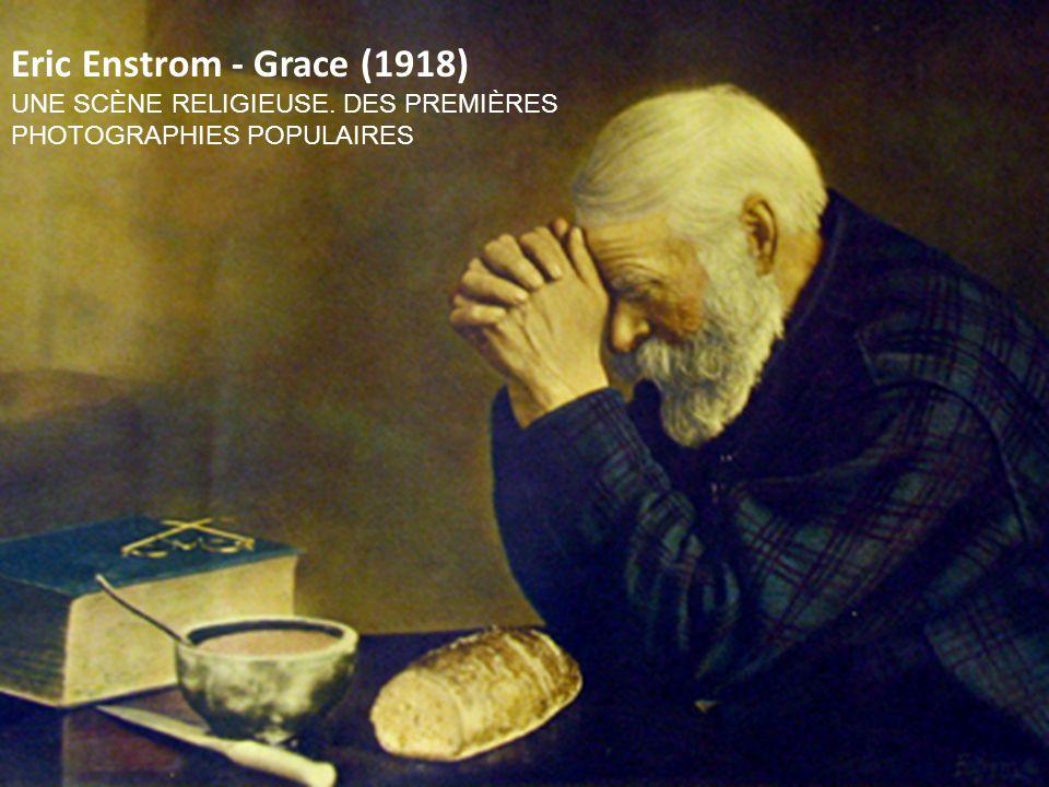 Eric Enstrom - Grace (1918) UNE SCÈNE RELIGIEUSE. DES PREMIÈRES PHOTOGRAPHIES POPULAIRES