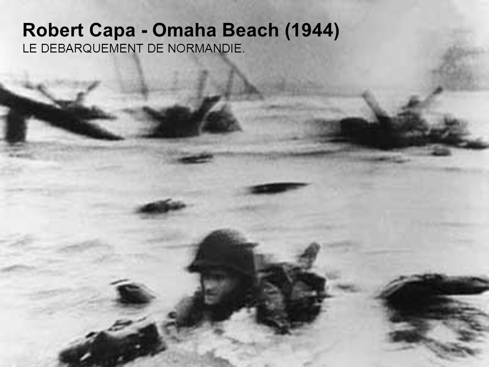 Robert Capa - Omaha Beach (1944)