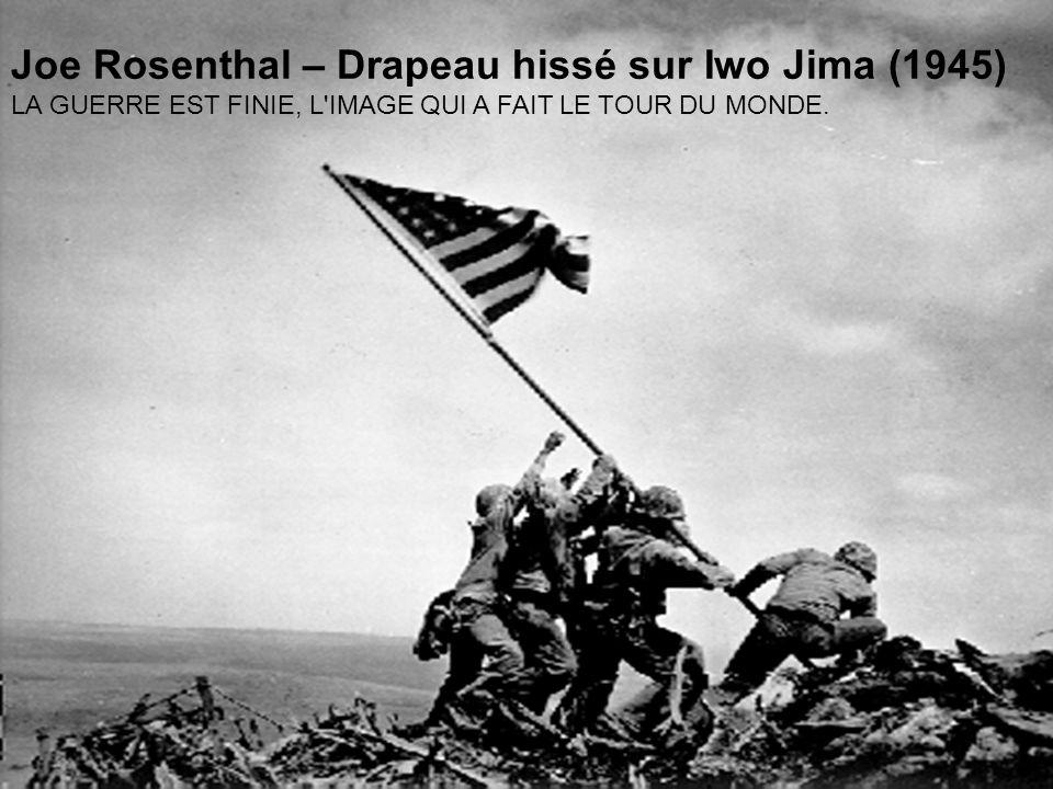 Joe Rosenthal – Drapeau hissé sur Iwo Jima (1945)