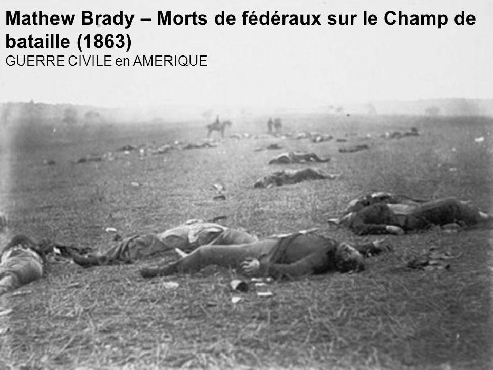 Mathew Brady – Morts de fédéraux sur le Champ de bataille (1863)