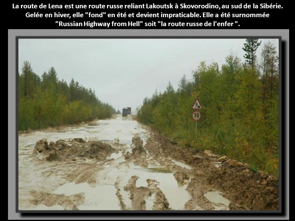 Russian Highway from Hell soit la route russe de l enfer .