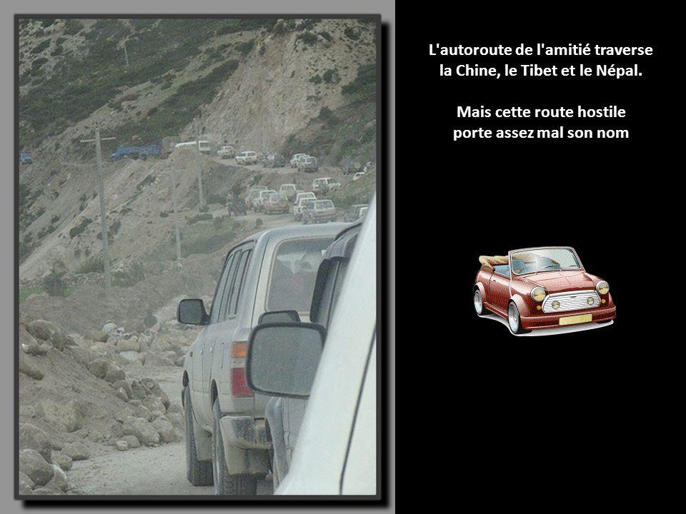 L autoroute de l amitié traverse la Chine, le Tibet et le Népal.