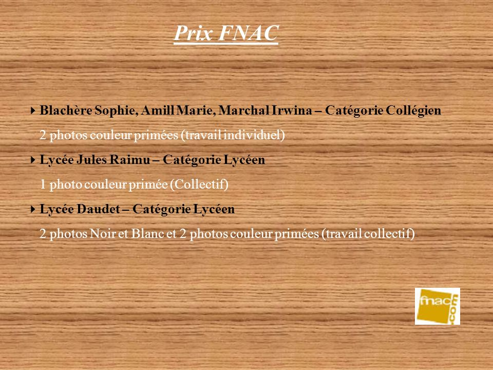 Prix FNAC Blachère Sophie, Amill Marie, Marchal Irwina – Catégorie Collégien. 2 photos couleur primées (travail individuel)