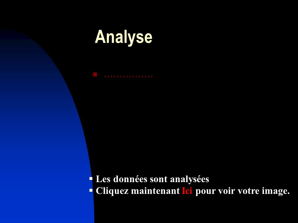 Analyse ................ Les données sont analysées