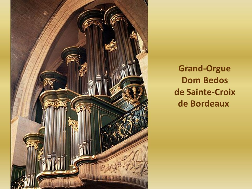 Grand-Orgue Dom Bedos de Sainte-Croix de Bordeaux