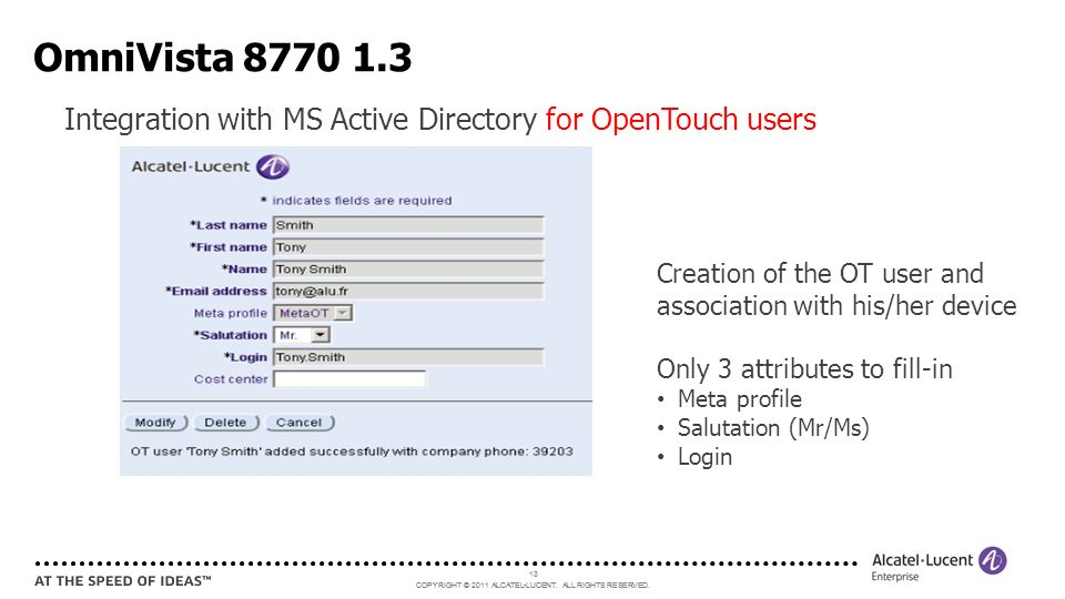 OmniVista 8770 1.3 Integration with MS Active Directory for OpenTouch users. Creation of the OT user and association with his/her device.