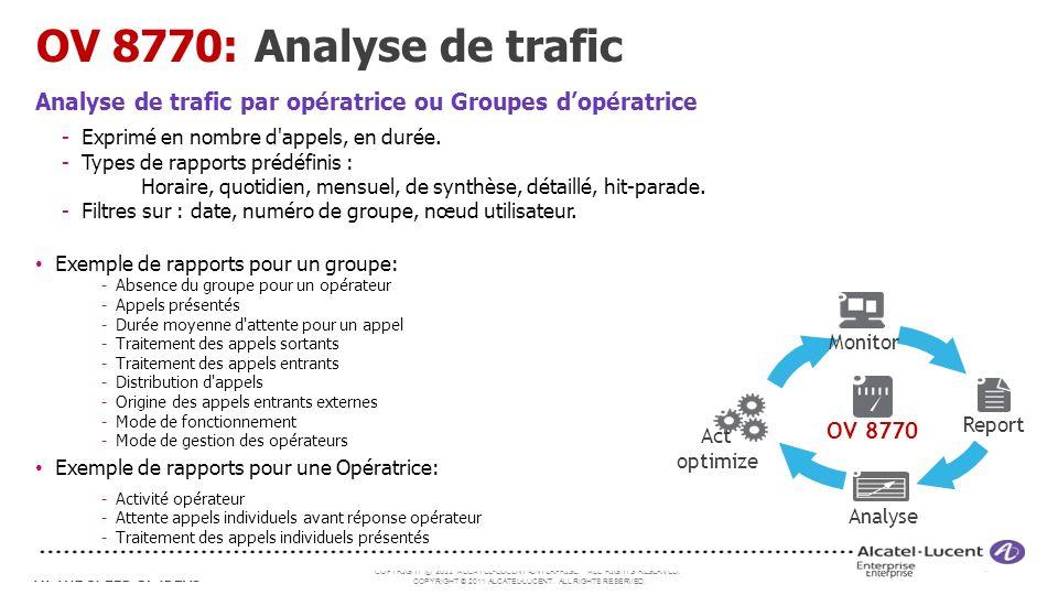 OV 8770: Analyse de trafic Analyse de trafic par opératrice ou Groupes d'opératrice. Exprimé en nombre d appels, en durée.