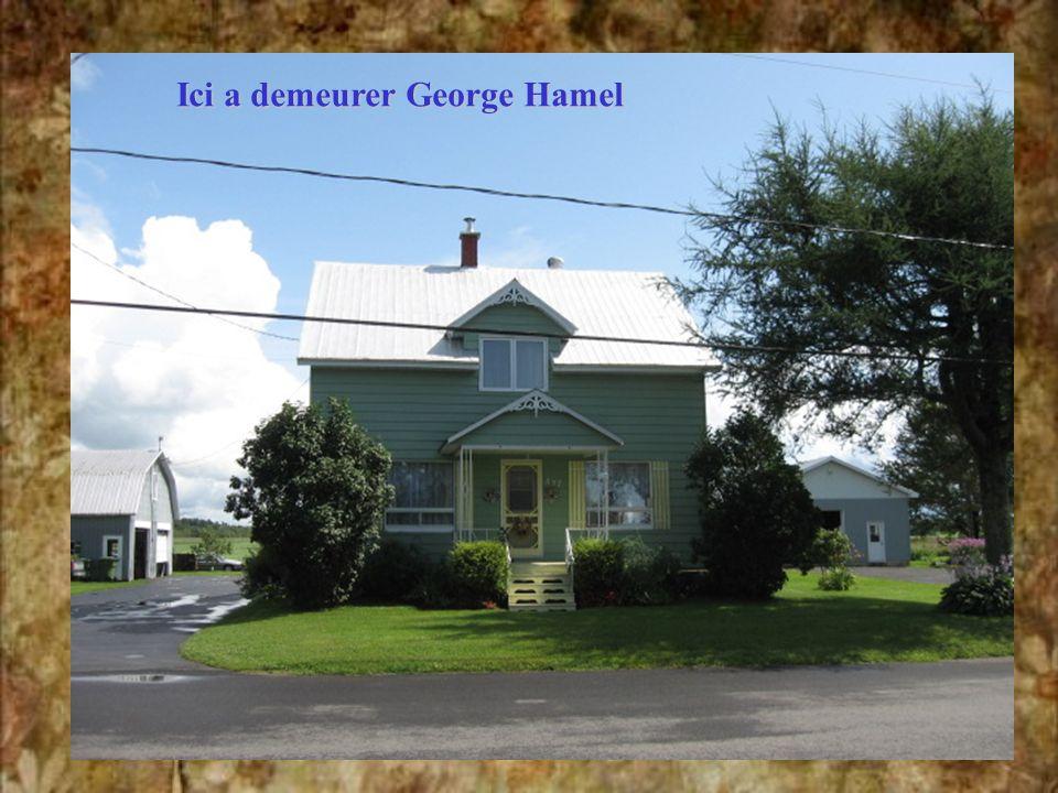 Ici a demeurer George Hamel