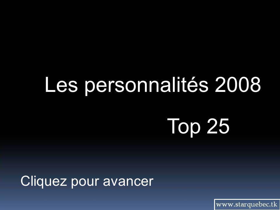 Les personnalités 2008 Top 25 Cliquez pour avancer