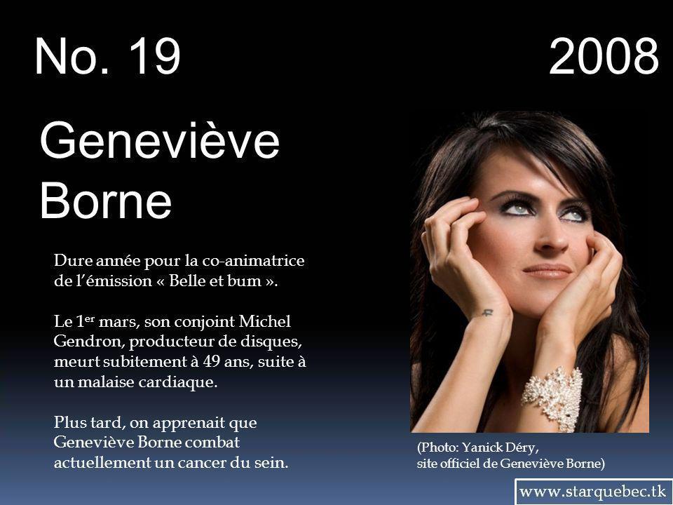 No. 19 2008. Geneviève. Borne. Dure année pour la co-animatrice de l'émission « Belle et bum ».