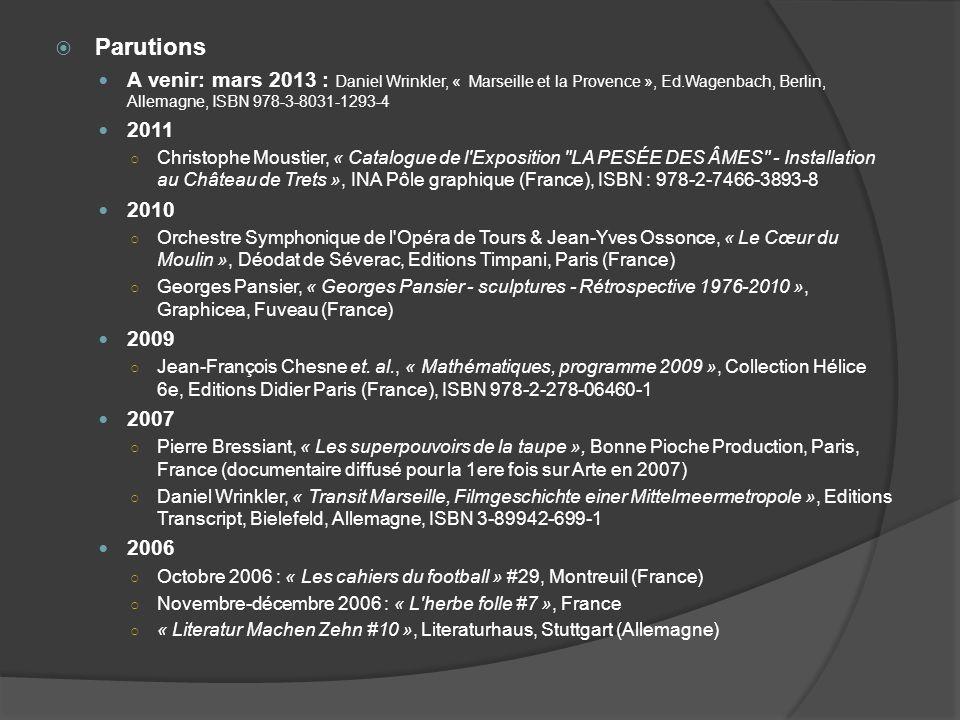 Parutions A venir: mars 2013 : Daniel Wrinkler, « Marseille et la Provence », Ed.Wagenbach, Berlin, Allemagne, ISBN 978-3-8031-1293-4.