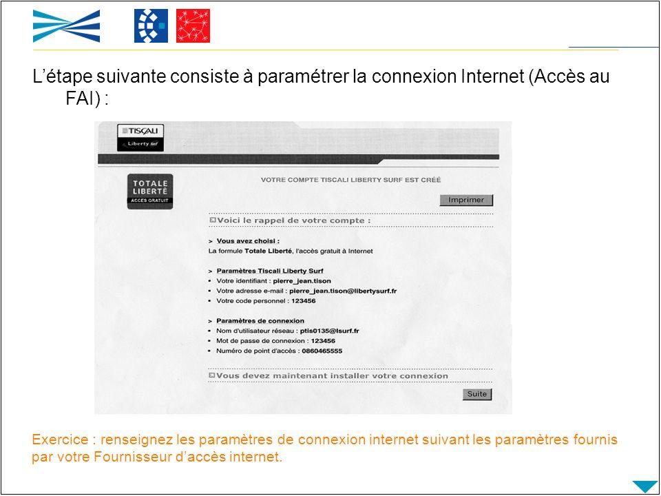 L'étape suivante consiste à paramétrer la connexion Internet (Accès au FAI) :