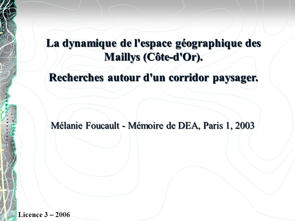 La dynamique de l espace géographique des Maillys (Côte-d Or).