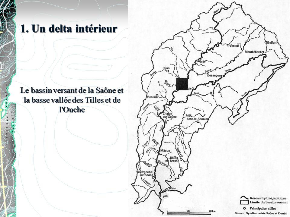 1. Un delta intérieur Le bassin versant de la Saône et la basse vallée des Tilles et de l Ouche