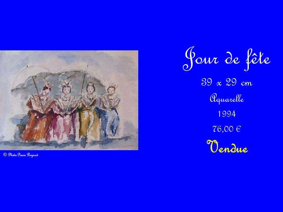 Jour de fête Vendue 39 x 29 cm Aquarelle 1994 76,00 €