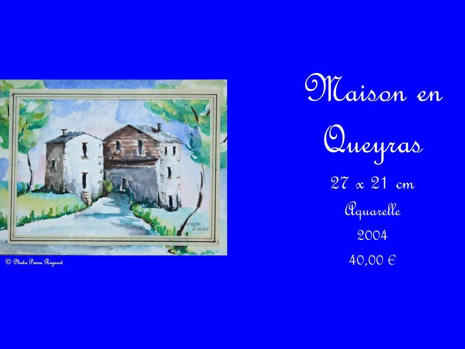 Maison en Queyras 27 x 21 cm Aquarelle 2004 40,00 €