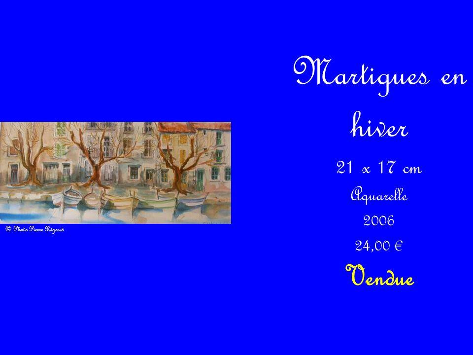 Martigues en hiver Vendue 21 x 17 cm Aquarelle 2006 24,00 €
