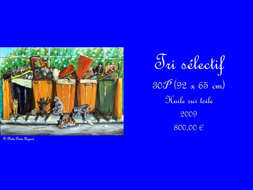 Tri sélectif 30P (92 x 65 cm) Huile sur toile 2009 800,00 €