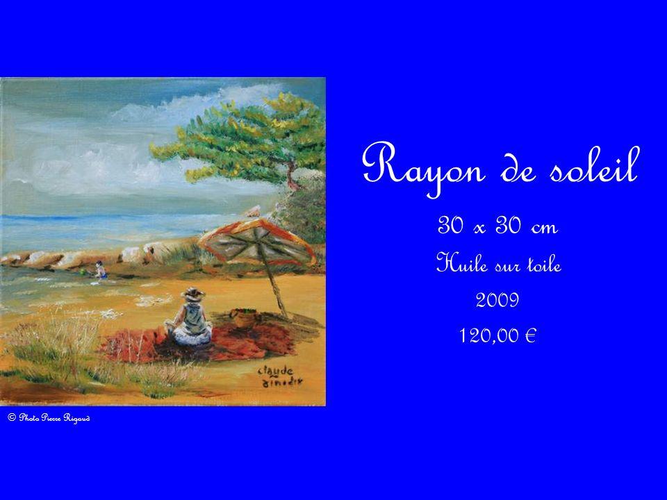 Rayon de soleil 30 x 30 cm Huile sur toile 2009 120,00 €