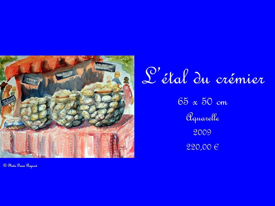 L'étal du crémier 65 x 50 cm Aquarelle 2009 220,00 €