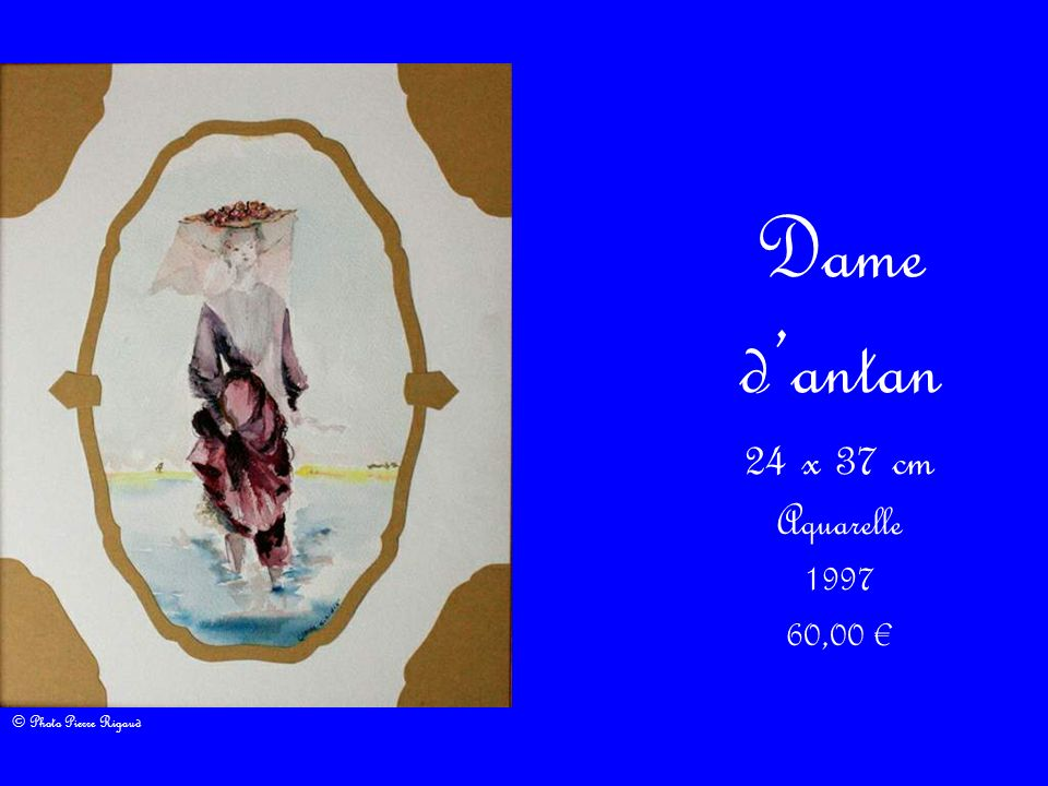 Dame d'antan 24 x 37 cm Aquarelle 1997 60,00 € © Photo Pierre Rigaud