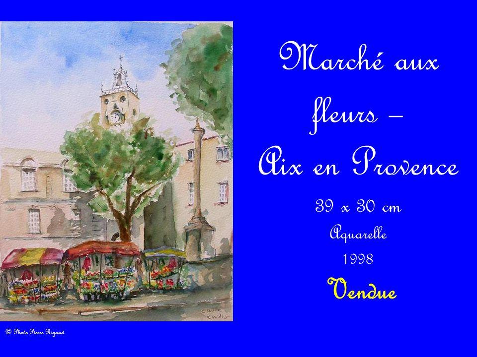 Marché aux fleurs – Aix en Provence 39 x 30 cm Aquarelle 1998 Vendue