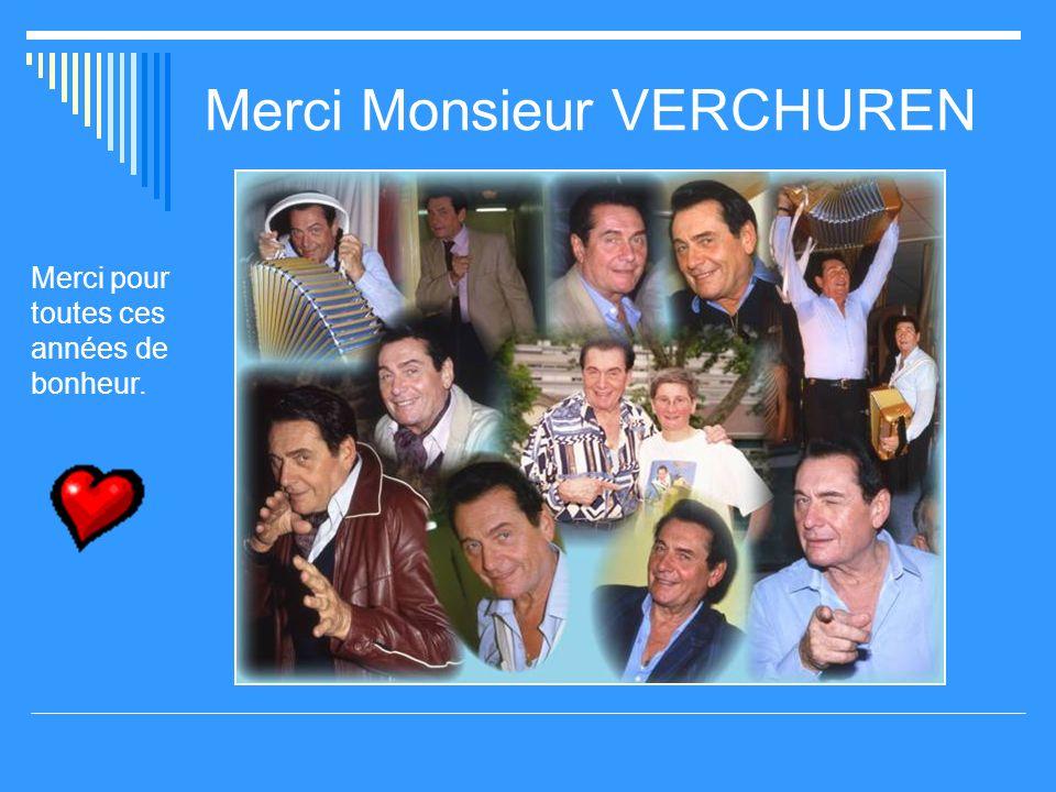 Merci Monsieur VERCHUREN