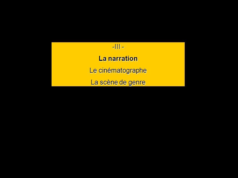 III - La narration Le cinématographe La scène de genre