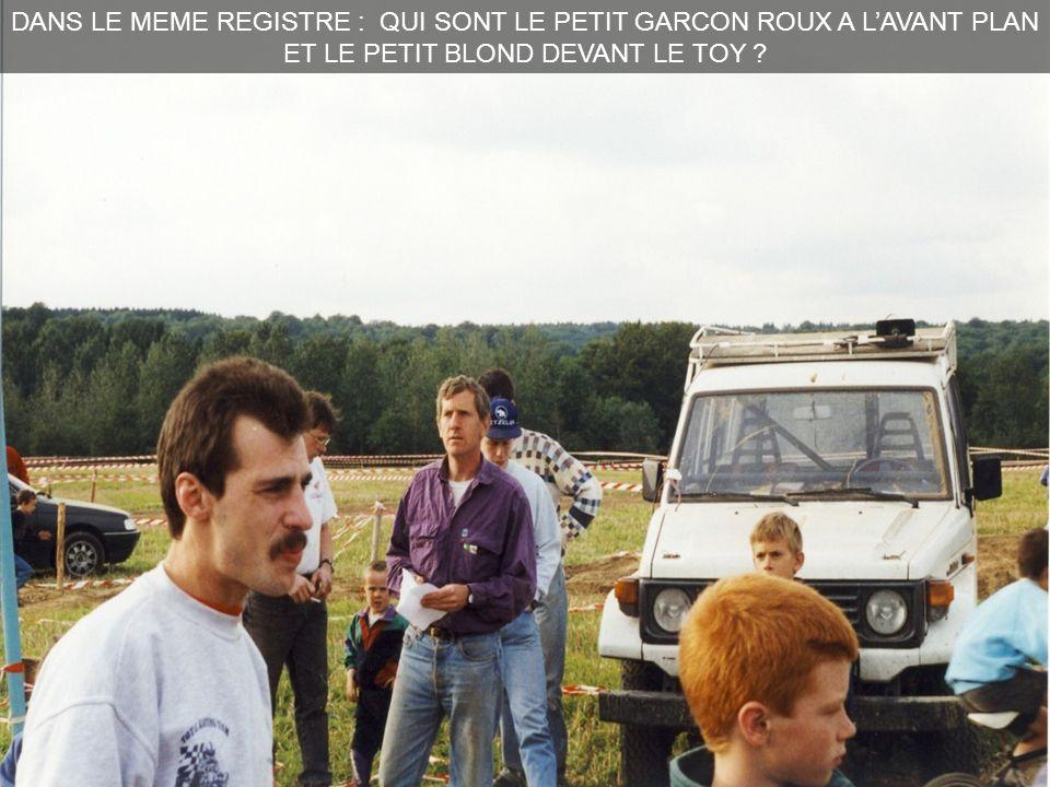 DANS LE MEME REGISTRE : QUI SONT LE PETIT GARCON ROUX A L'AVANT PLAN ET LE PETIT BLOND DEVANT LE TOY