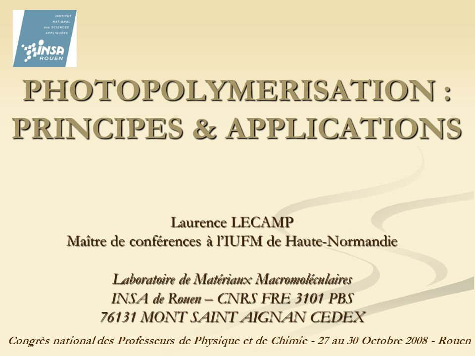 PHOTOPOLYMERISATION : PRINCIPES & APPLICATIONS