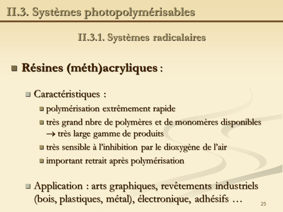 II.3.1. Systèmes radicalaires