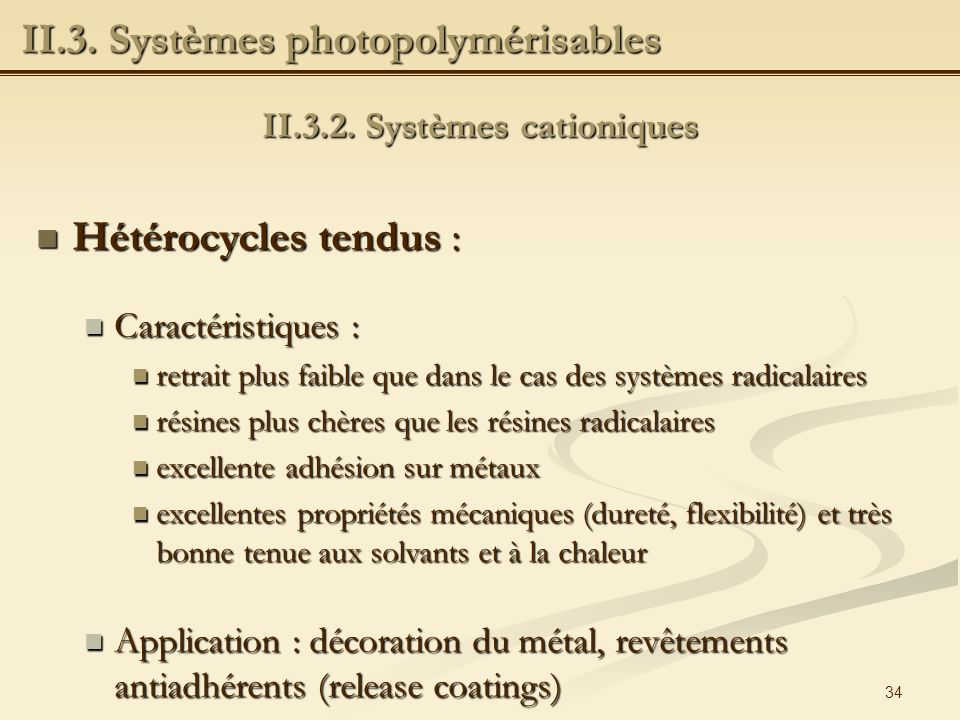 II.3.2. Systèmes cationiques