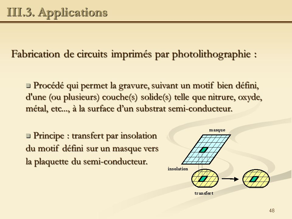 III.3. Applications Fabrication de circuits imprimés par photolithographie :