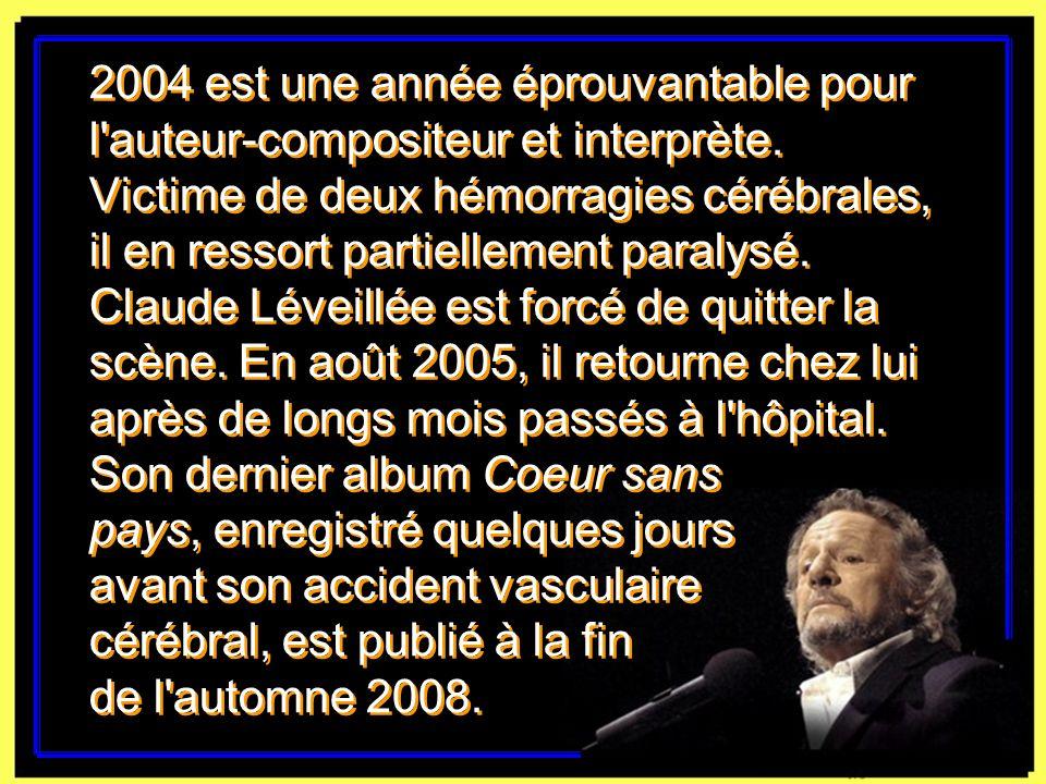 2004 est une année éprouvantable pour l auteur-compositeur et interprète.