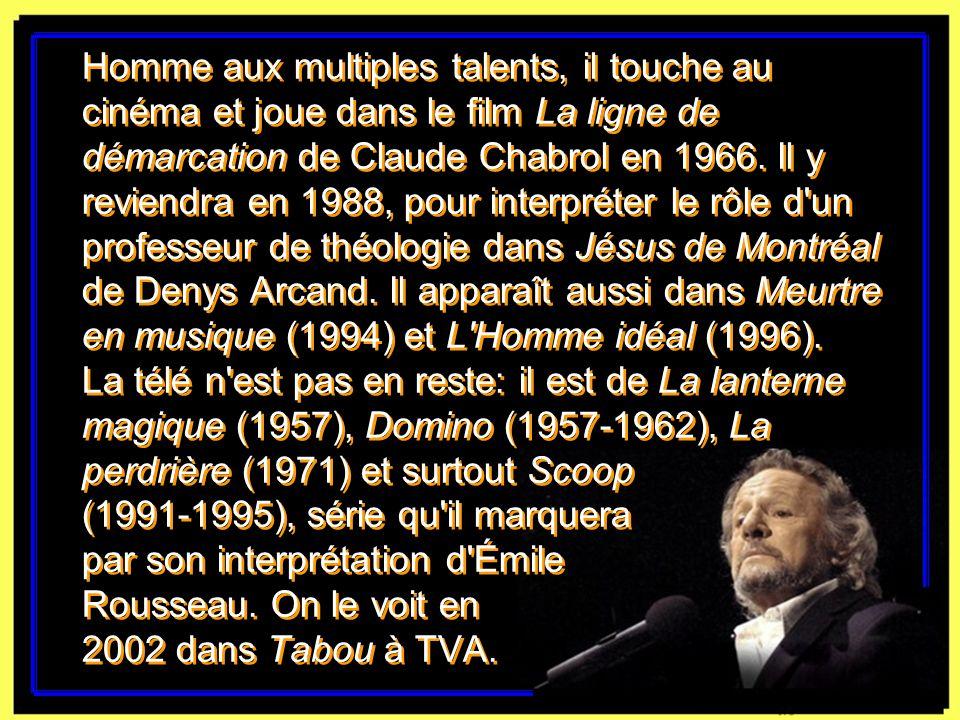 Homme aux multiples talents, il touche au cinéma et joue dans le film La ligne de démarcation de Claude Chabrol en 1966.